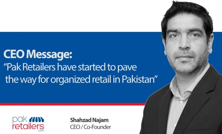 Photo of A Message by CEO Pak Retailers Mr. Shahzad Najam